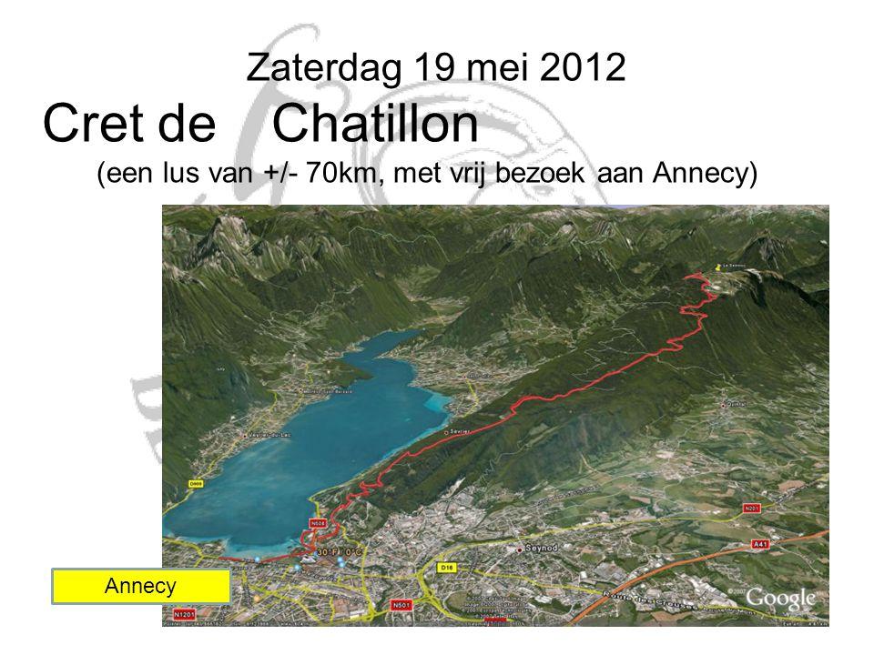 Zaterdag 19 mei 2012 Cret deChatillon (een lus van +/- 70km, met vrij bezoek aan Annecy) Annecy
