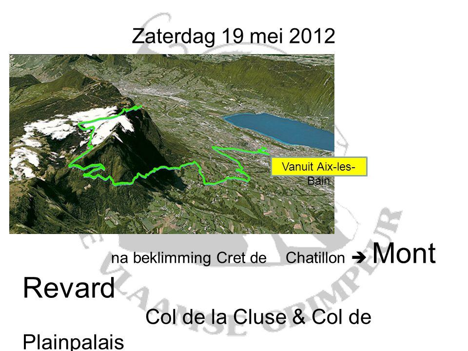 Zaterdag 19 mei 2012 na beklimming Cret deChatillon  Mont Revard Col de la Cluse & Col de Plainpalais (de totale trip bedraagt +/- 135km) Vanuit Aix-