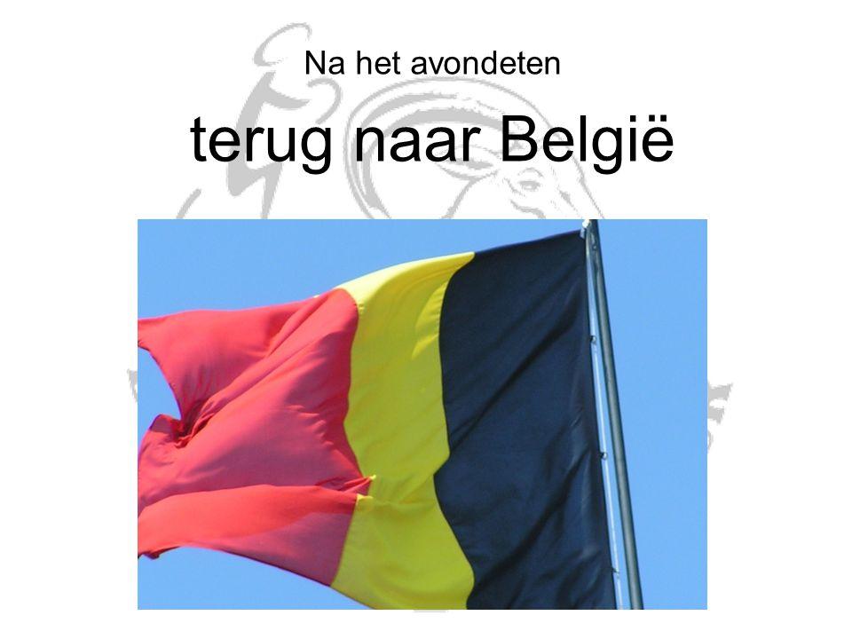 Na het avondeten terug naar België