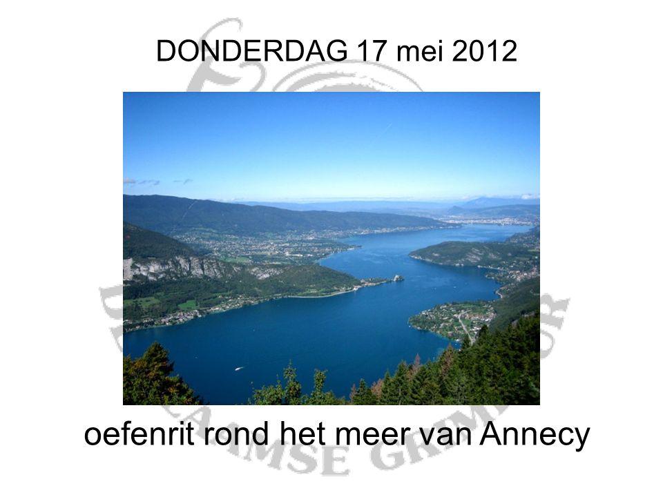 DONDERDAG 17 mei 2012 oefenrit rond het meer van Annecy