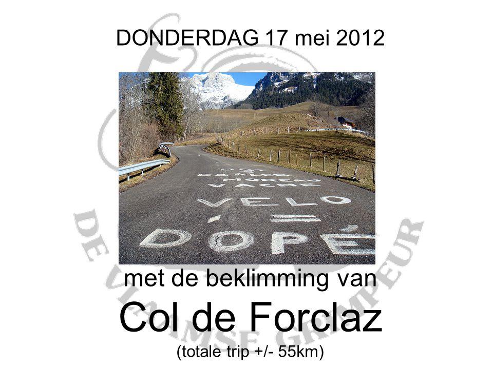 DONDERDAG 17 mei 2012 met de beklimming van Col de Forclaz (totale trip +/- 55km)