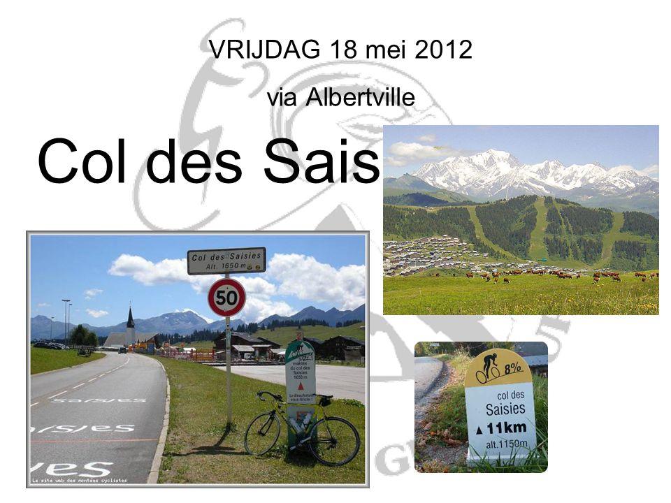 VRIJDAG 18 mei 2012 via Albertville Col des Saisies