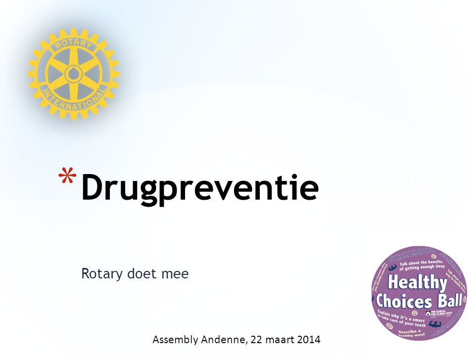 Rotary doet mee * Drugpreventie Assembly Andenne, 22 maart 2014