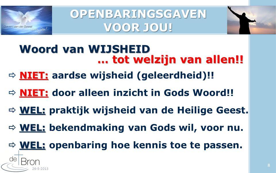 9 …Woord van WIJSHEID … tot welzijn van allen!.