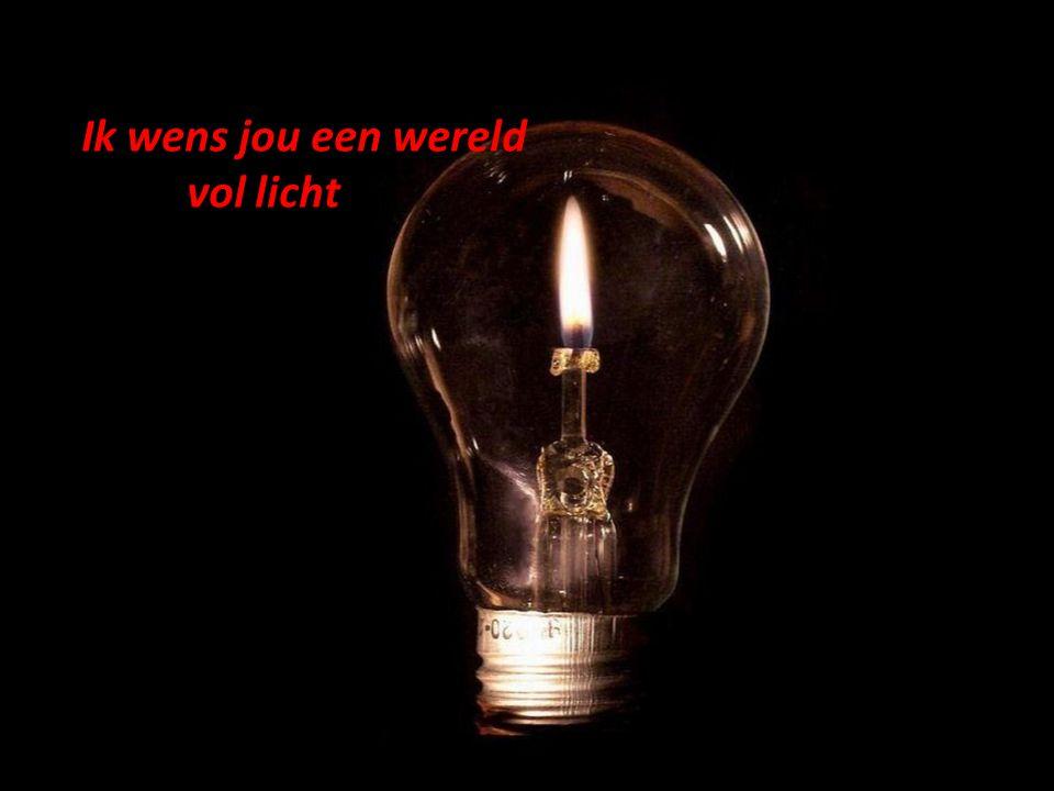 Ik wens jou een wereld vol licht
