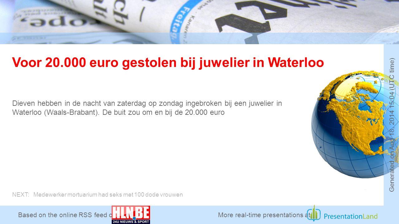 Based on the online RSS feed of Voor 20.000 euro gestolen bij juwelier in Waterloo Dieven hebben in de nacht van zaterdag op zondag ingebroken bij een juwelier in Waterloo (Waals-Brabant).