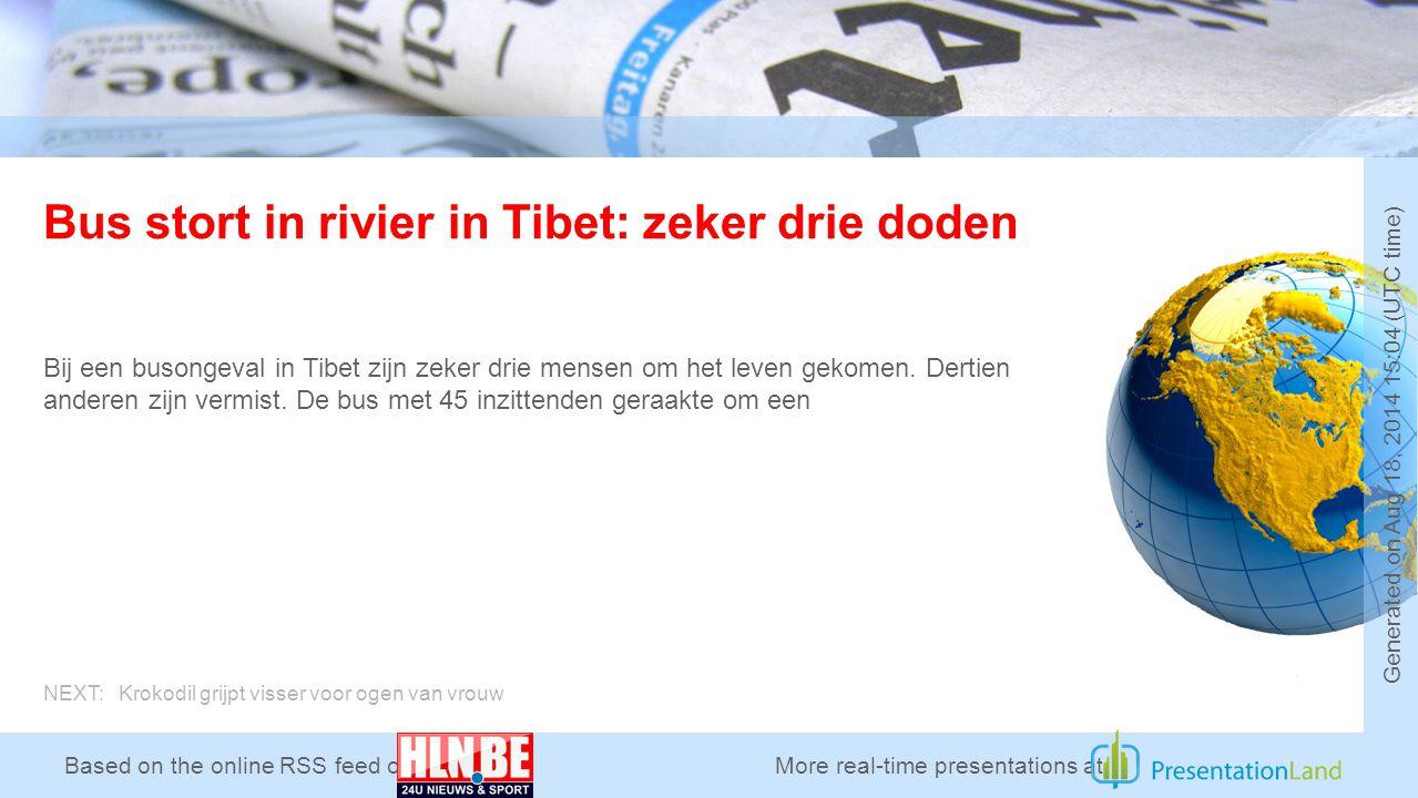 Based on the online RSS feed of Bus stort in rivier in Tibet: zeker drie doden Bij een busongeval in Tibet zijn zeker drie mensen om het leven gekomen.