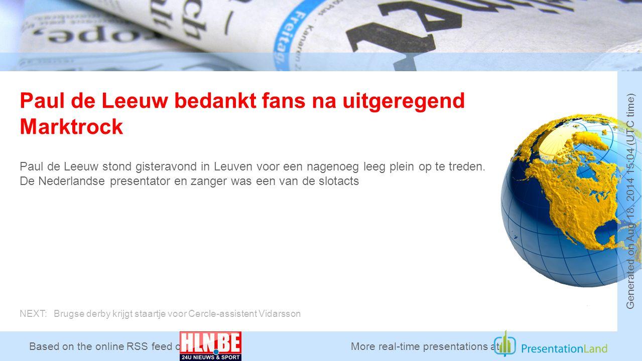 Based on the online RSS feed of Paul de Leeuw bedankt fans na uitgeregend Marktrock Paul de Leeuw stond gisteravond in Leuven voor een nagenoeg leeg plein op te treden.