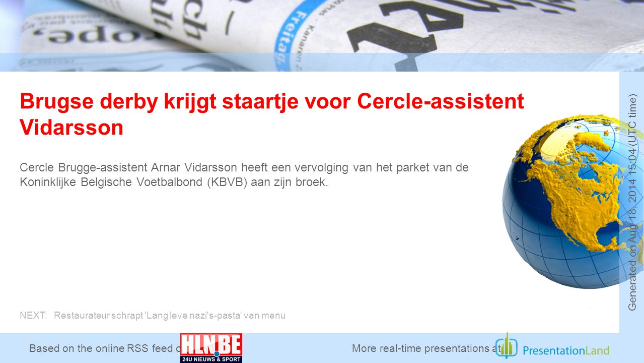 Based on the online RSS feed of Brugse derby krijgt staartje voor Cercle-assistent Vidarsson Cercle Brugge-assistent Arnar Vidarsson heeft een vervolg