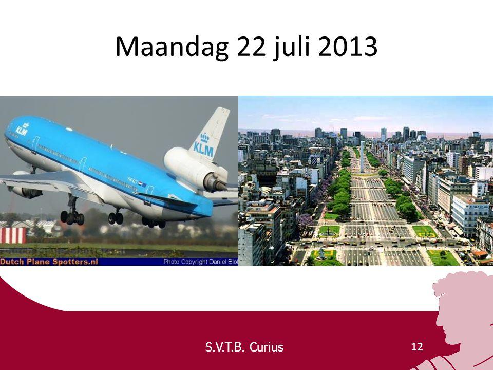 S.V.T.B. Curius 12 Maandag 22 juli 2013