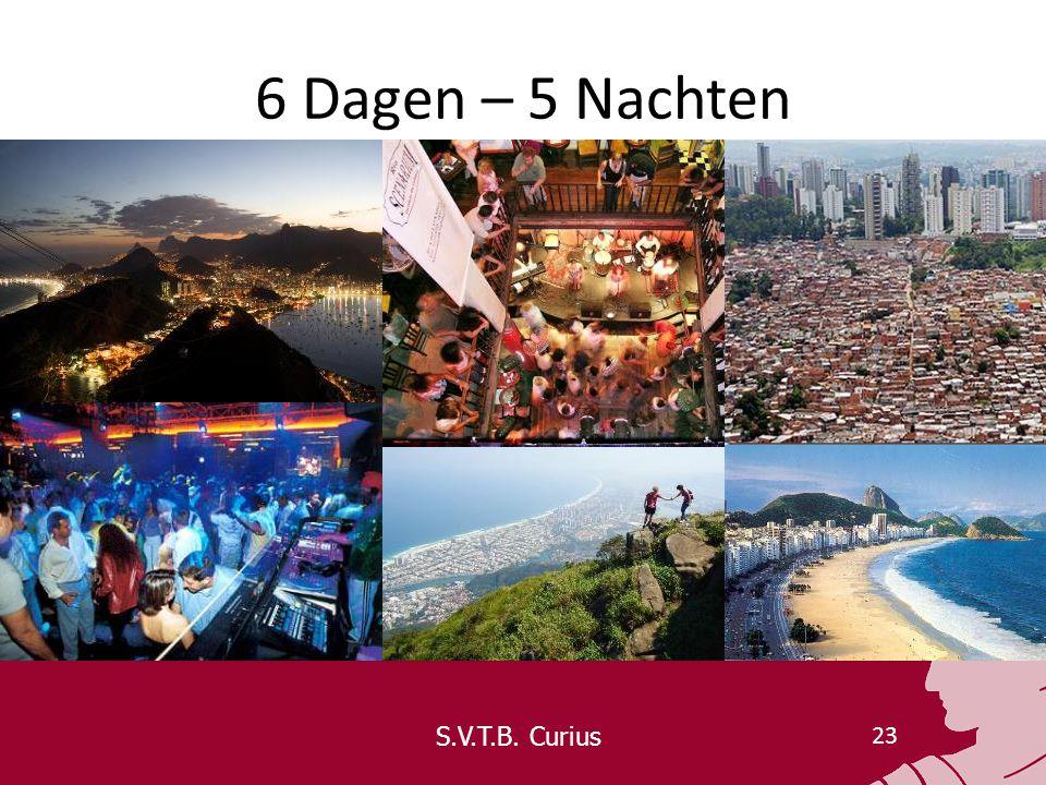 S.V.T.B. Curius 23 6 Dagen – 5 Nachten