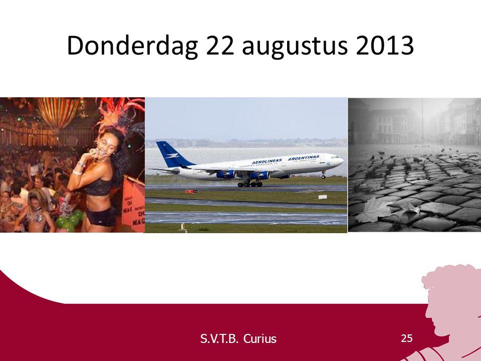 S.V.T.B. Curius 25 Donderdag 22 augustus 2013