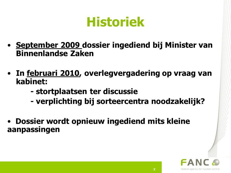 2 September 2009 dossier ingediend bij Minister van Binnenlandse Zaken In februari 2010, overlegvergadering op vraag van kabinet: - stortplaatsen ter