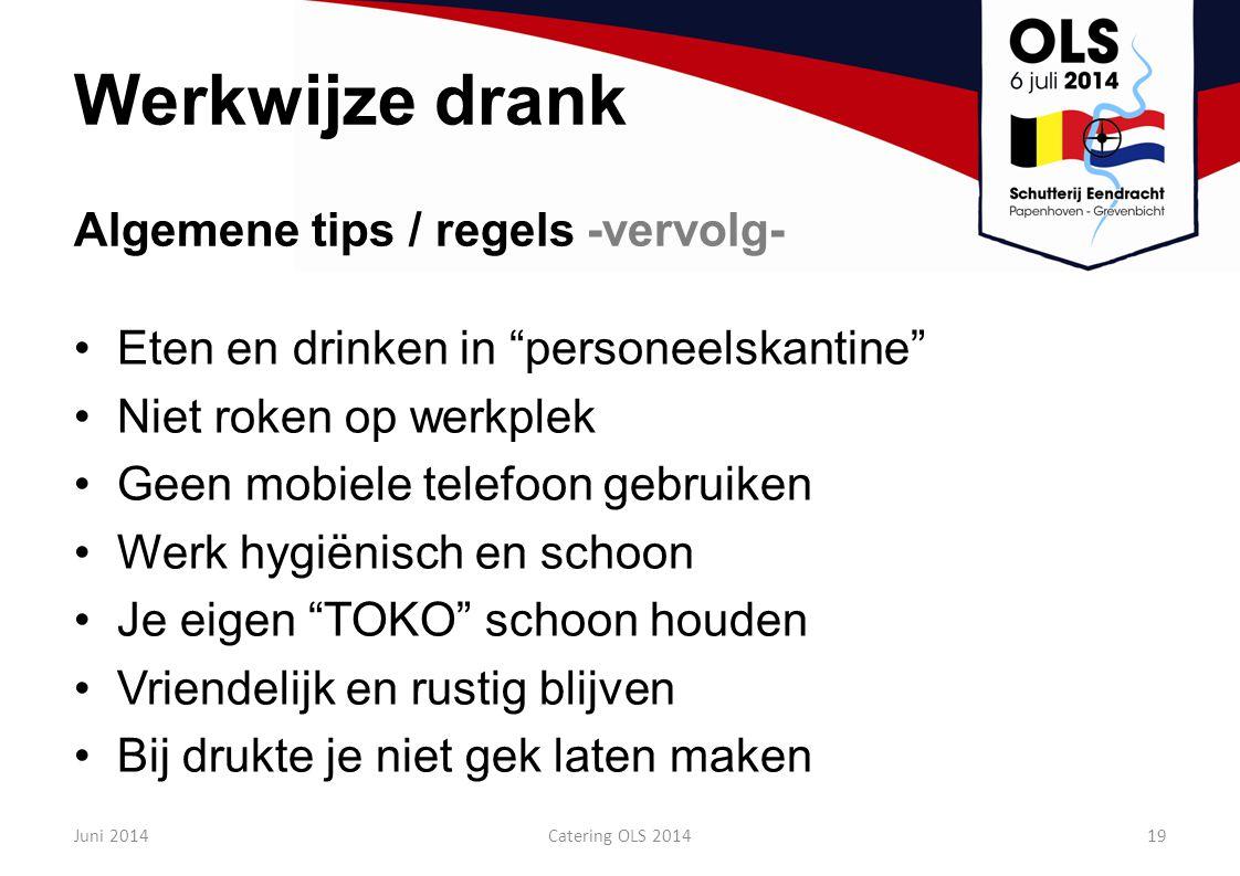 """Werkwijze drank Eten en drinken in """"personeelskantine"""" Niet roken op werkplek Geen mobiele telefoon gebruiken Werk hygiënisch en schoon Je eigen """"TOKO"""