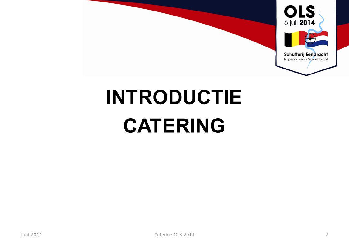 Inleiding Introductie catering Werkwijze drank Werkwijze food Omgang met gasten Omgang met elkaar tijdens OLS Algemene tips Juni 2014Catering OLS 20143