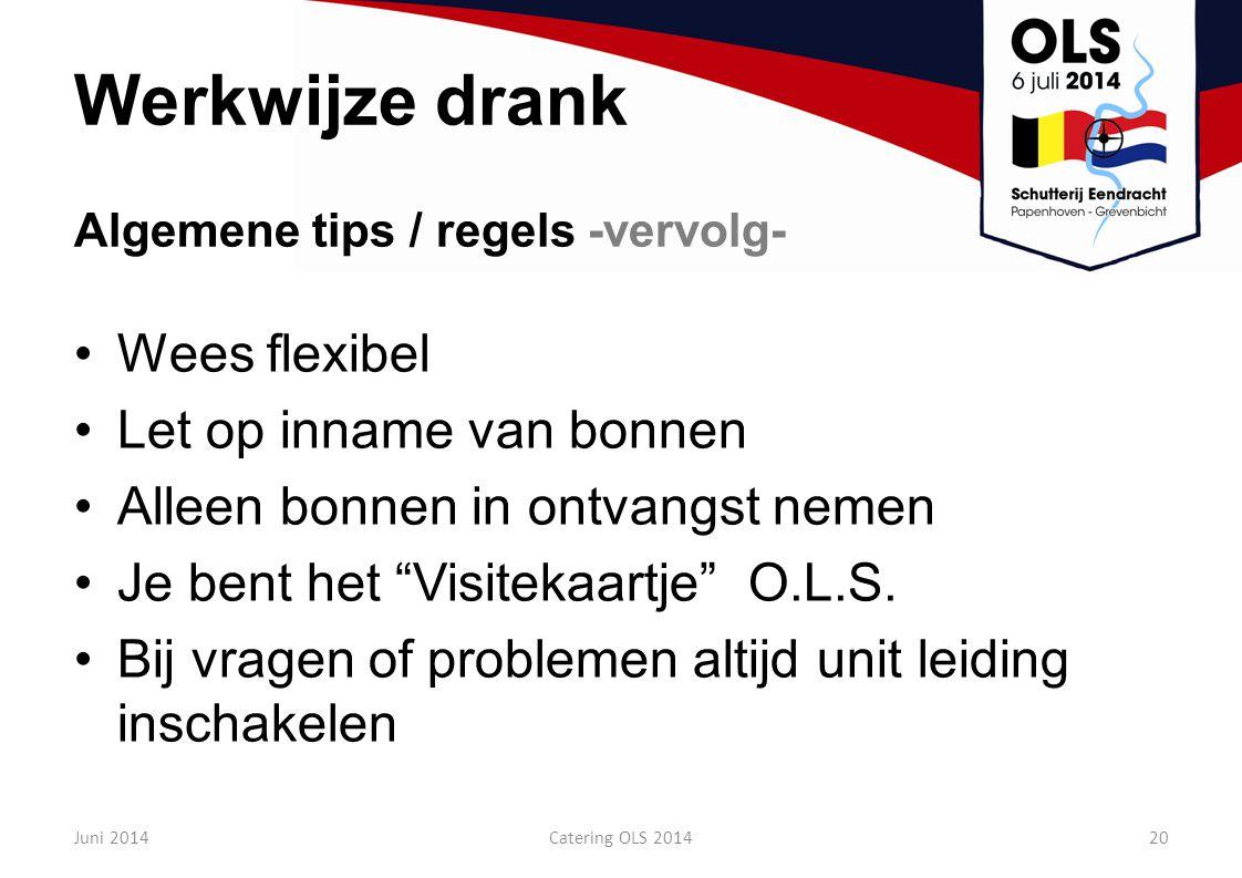 """Werkwijze drank Wees flexibel Let op inname van bonnen Alleen bonnen in ontvangst nemen Je bent het """"Visitekaartje"""" O.L.S. Bij vragen of problemen alt"""