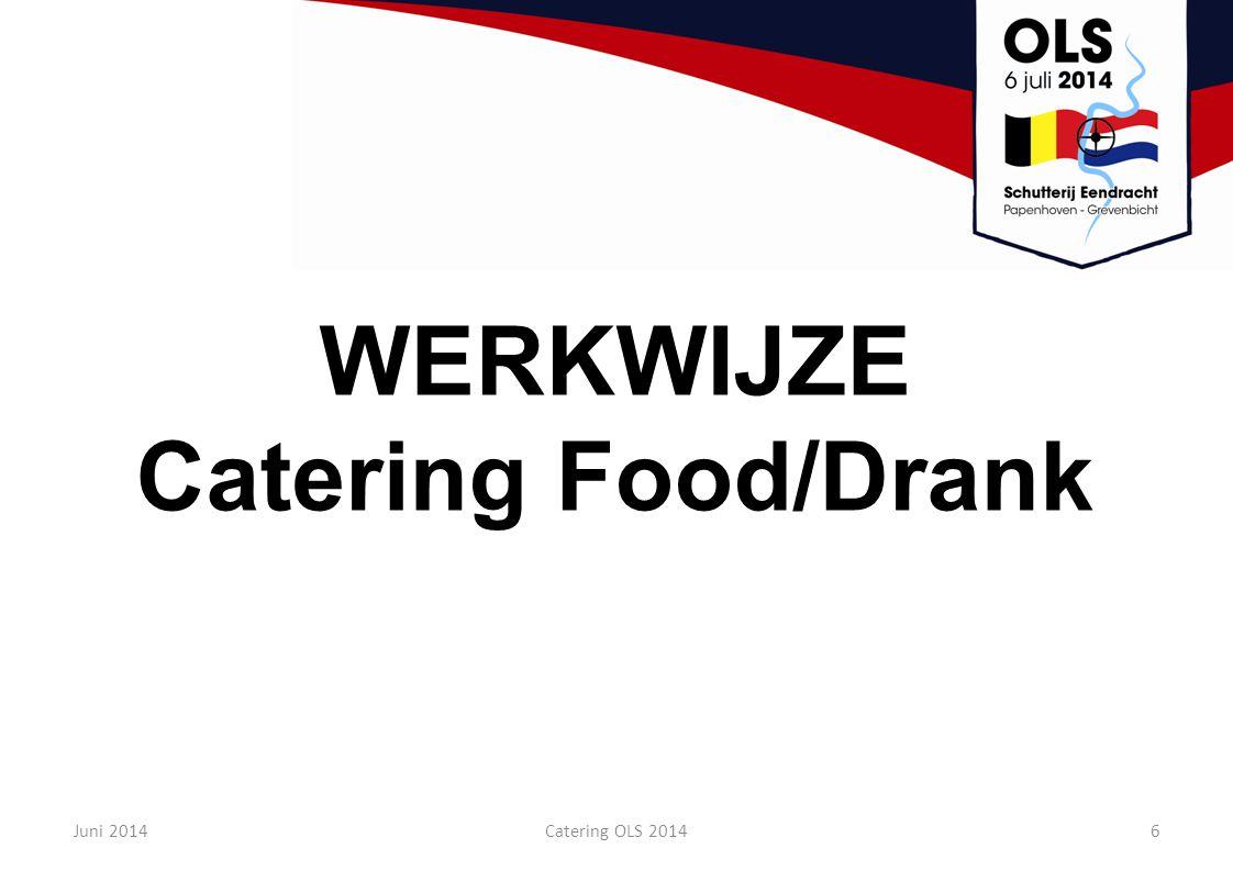 WERKWIJZE Catering Food/Drank Juni 2014Catering OLS 20146
