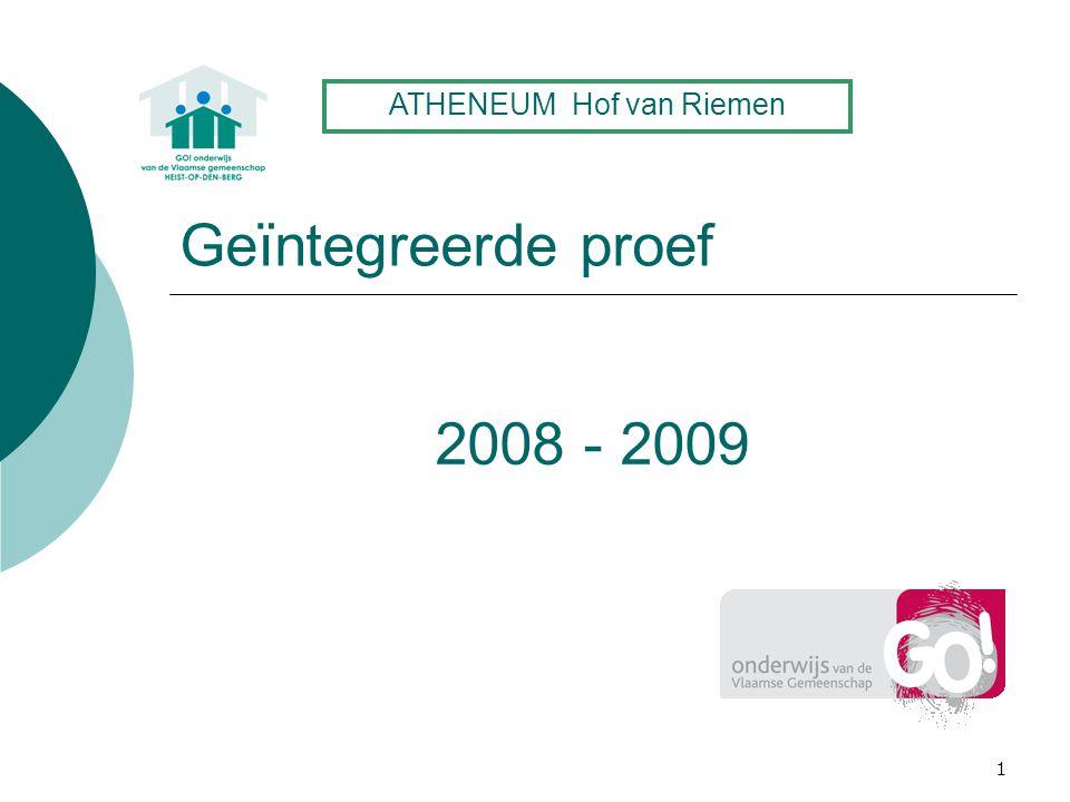 1 Geïntegreerde proef 2008 - 2009 ATHENEUM Hof van Riemen
