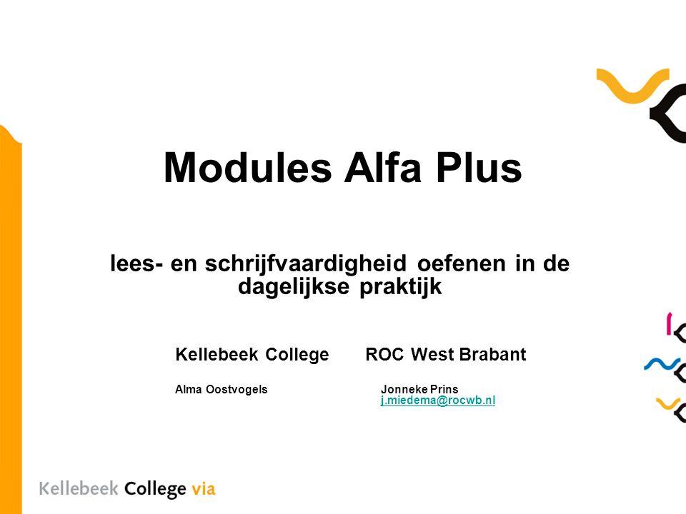 Modules Alfa Plus lees- en schrijfvaardigheid oefenen in de dagelijkse praktijk Kellebeek College ROC West Brabant Alma Oostvogels Jonneke Prins j.mie