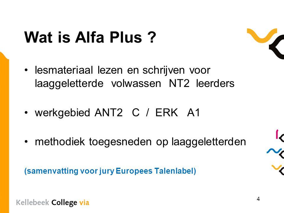 Wat is Alfa Plus ? lesmateriaal lezen en schrijven voor laaggeletterde volwassen NT2 leerders werkgebied ANT2 C / ERK A1 methodiek toegesneden op laag