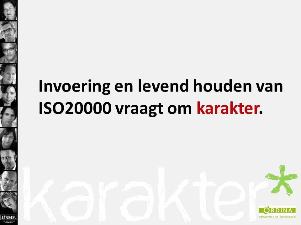 Invoering en levend houden van ISO20000 vraagt om karakter.