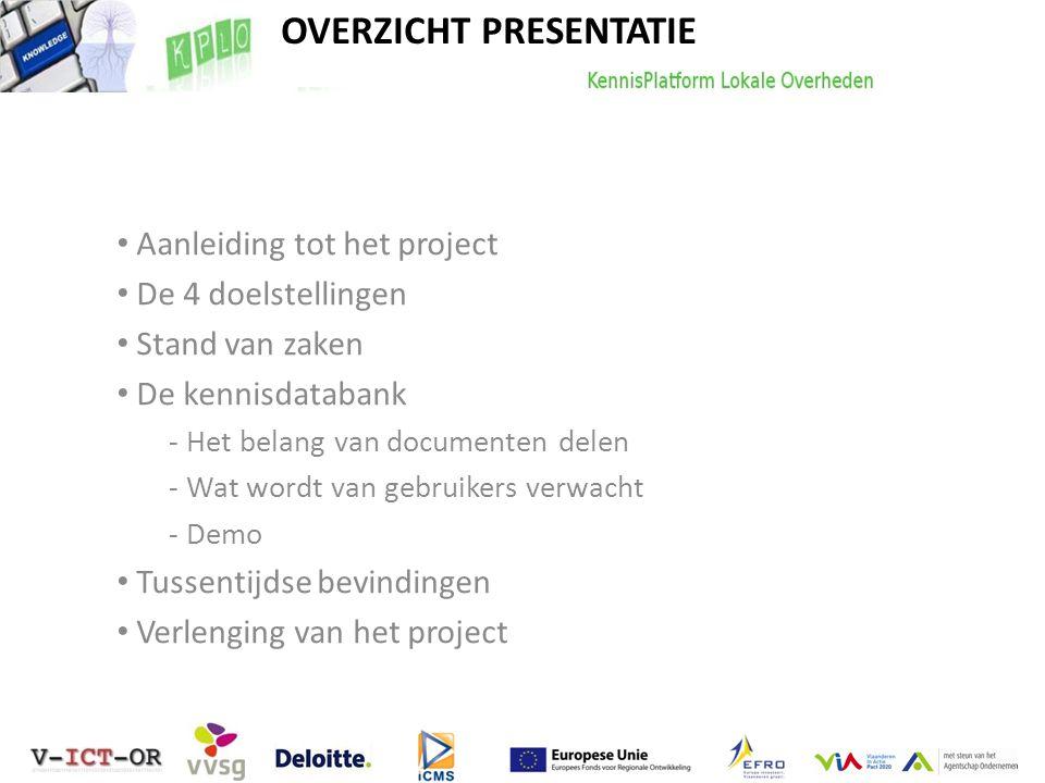 Aanleiding tot het project De 4 doelstellingen Stand van zaken De kennisdatabank - Het belang van documenten delen - Wat wordt van gebruikers verwacht