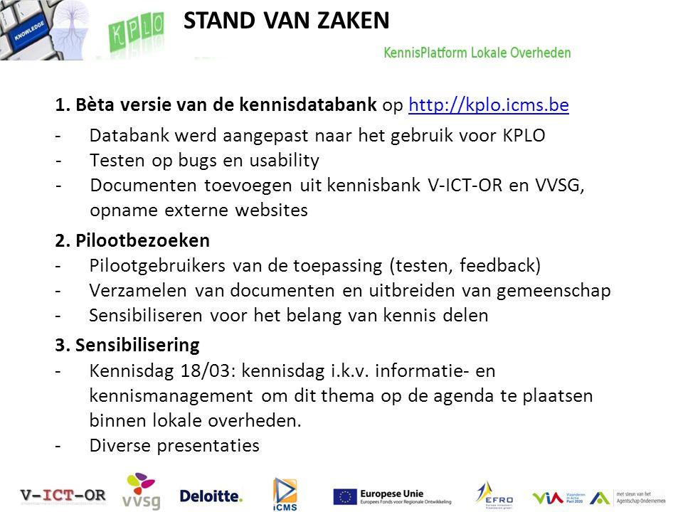 STAND VAN ZAKEN 1. Bèta versie van de kennisdatabank op http://kplo.icms.behttp://kplo.icms.be -Databank werd aangepast naar het gebruik voor KPLO -Te