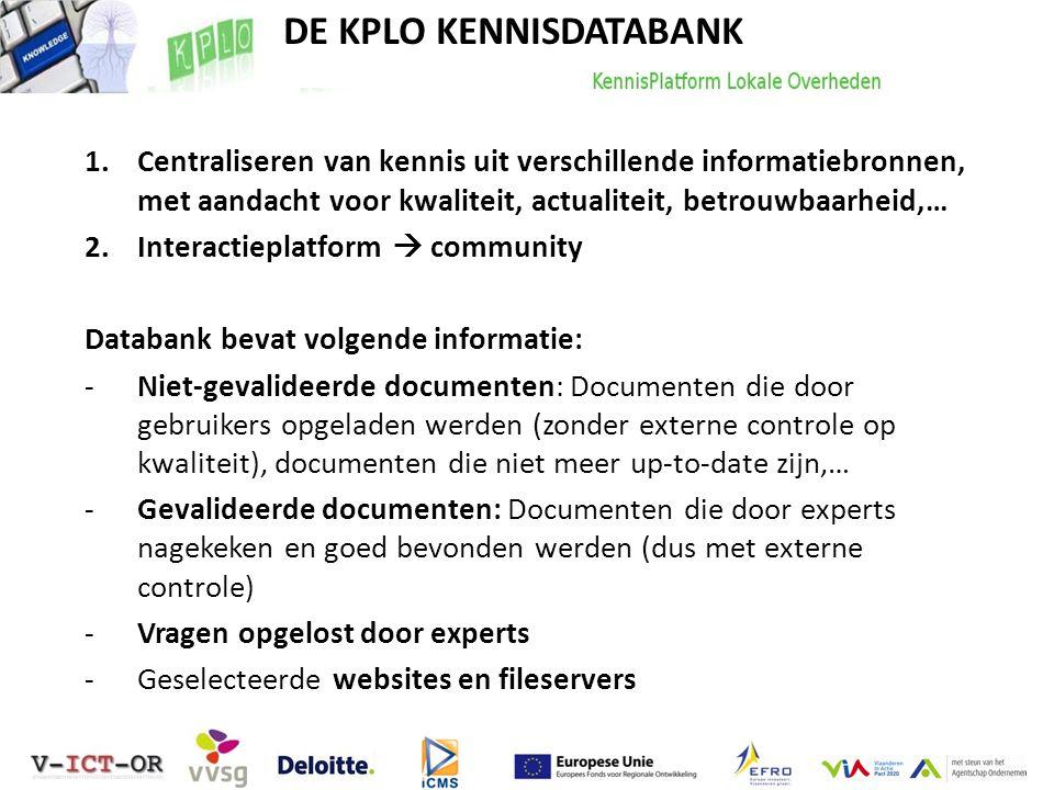 DE KPLO KENNISDATABANK 1.Centraliseren van kennis uit verschillende informatiebronnen, met aandacht voor kwaliteit, actualiteit, betrouwbaarheid,… 2.I