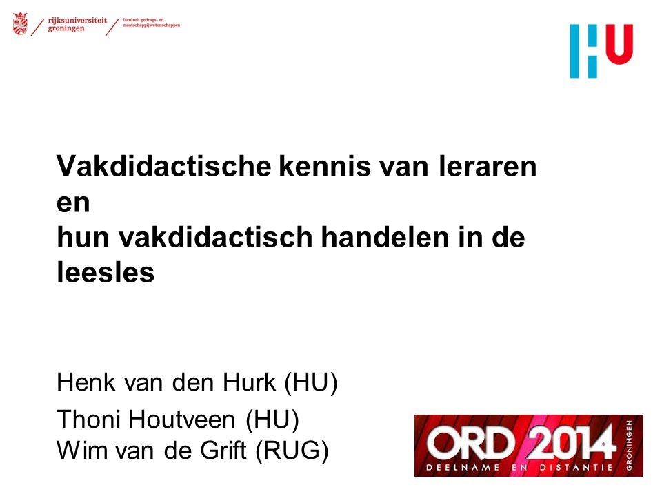 Vakdidactische kennis van leraren en hun vakdidactisch handelen in de leesles Henk van den Hurk (HU) Thoni Houtveen (HU) Wim van de Grift (RUG) 1