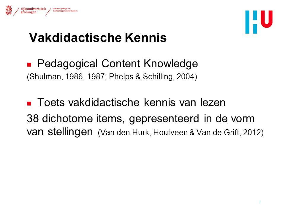 Vakdidactische Kennis 7 n Pedagogical Content Knowledge (Shulman, 1986, 1987; Phelps & Schilling, 2004) n Toets vakdidactische kennis van lezen 38 dichotome items, gepresenteerd in de vorm van stellingen (Van den Hurk, Houtveen & Van de Grift, 2012)