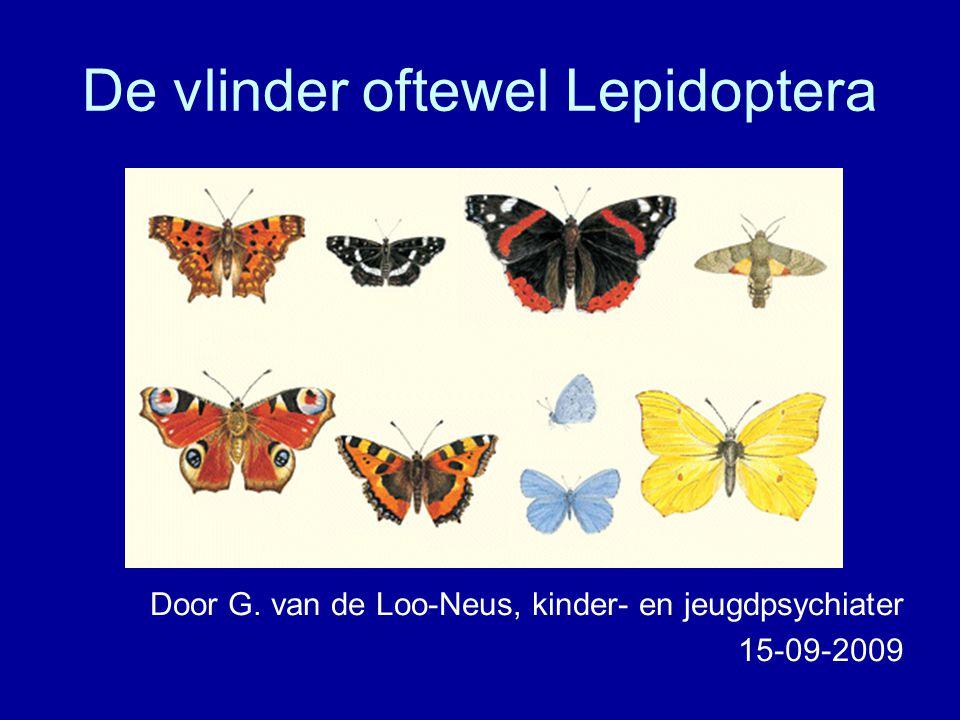 De vlinder oftewel Lepidoptera Door G. van de Loo-Neus, kinder- en jeugdpsychiater 15-09-2009