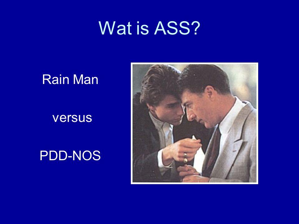 Wat is ASS? Rain Man versus PDD-NOS