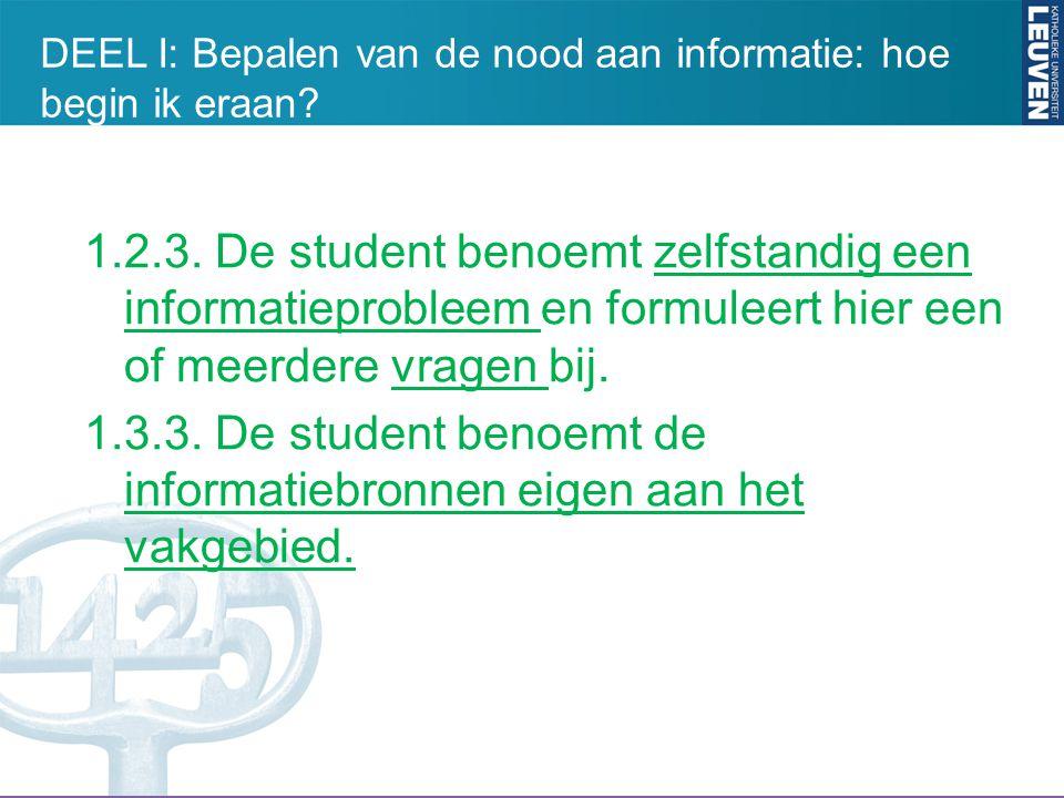 1.2.3. De student benoemt zelfstandig een informatieprobleem en formuleert hier een of meerdere vragen bij. 1.3.3. De student benoemt de informatiebro