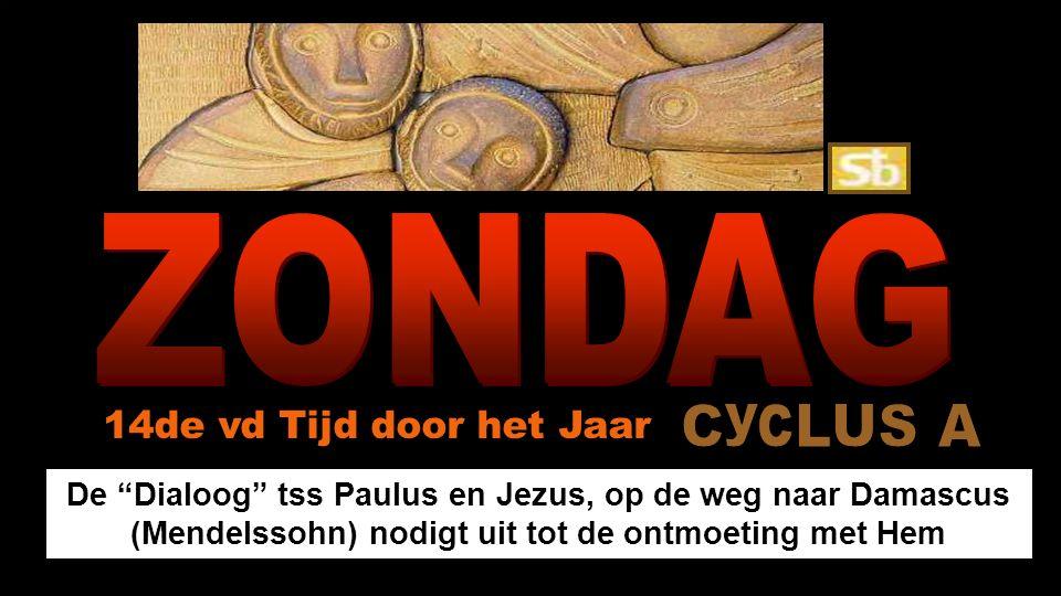 De Dialoog tss Paulus en Jezus, op de weg naar Damascus (Mendelssohn) nodigt uit tot de ontmoeting met Hem 14de vd Tijd door het Jaar