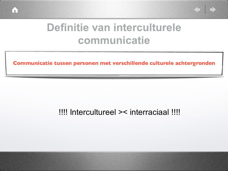 Definitie van interculturele communicatie !!!! Intercultureel >< interraciaal !!!!