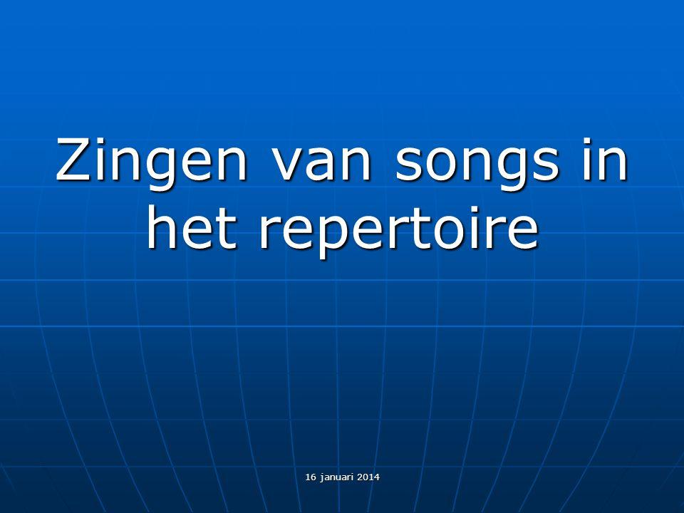 Zingen van songs in het repertoire 16 januari 2014