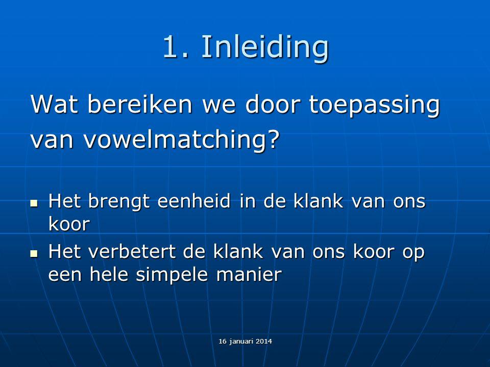 1. Inleiding Wat bereiken we door toepassing van vowelmatching.