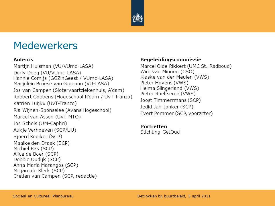 Sociaal en Cultureel Planbureau Medewerkers Auteurs Martijn Huisman (VU/VUmc-LASA) Dorly Deeg (VU/VUmc-LASA) Hannie Comijs (GGZinGeest / VUmc-LASA) Ma