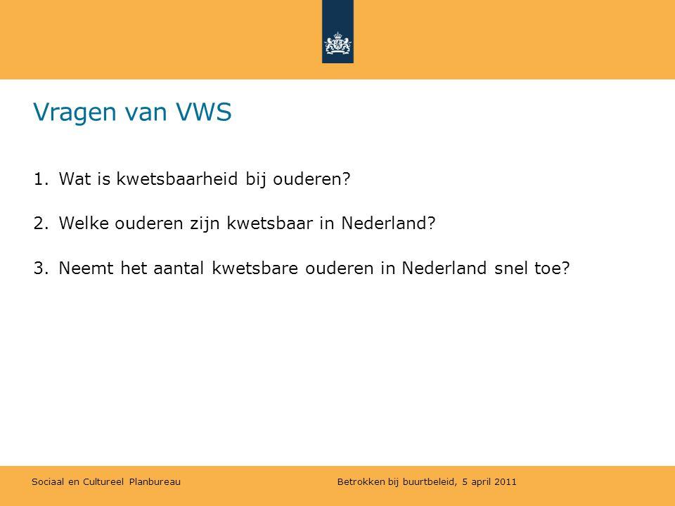 Sociaal en Cultureel Planbureau 3.Neemt het aantal kwetsbare ouderen in Nederland snel toe.