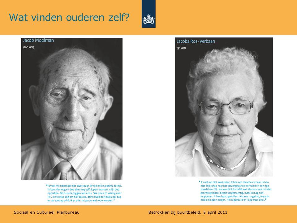 Sociaal en Cultureel Planbureau Wat vinden ouderen zelf? Betrokken bij buurtbeleid, 5 april 2011