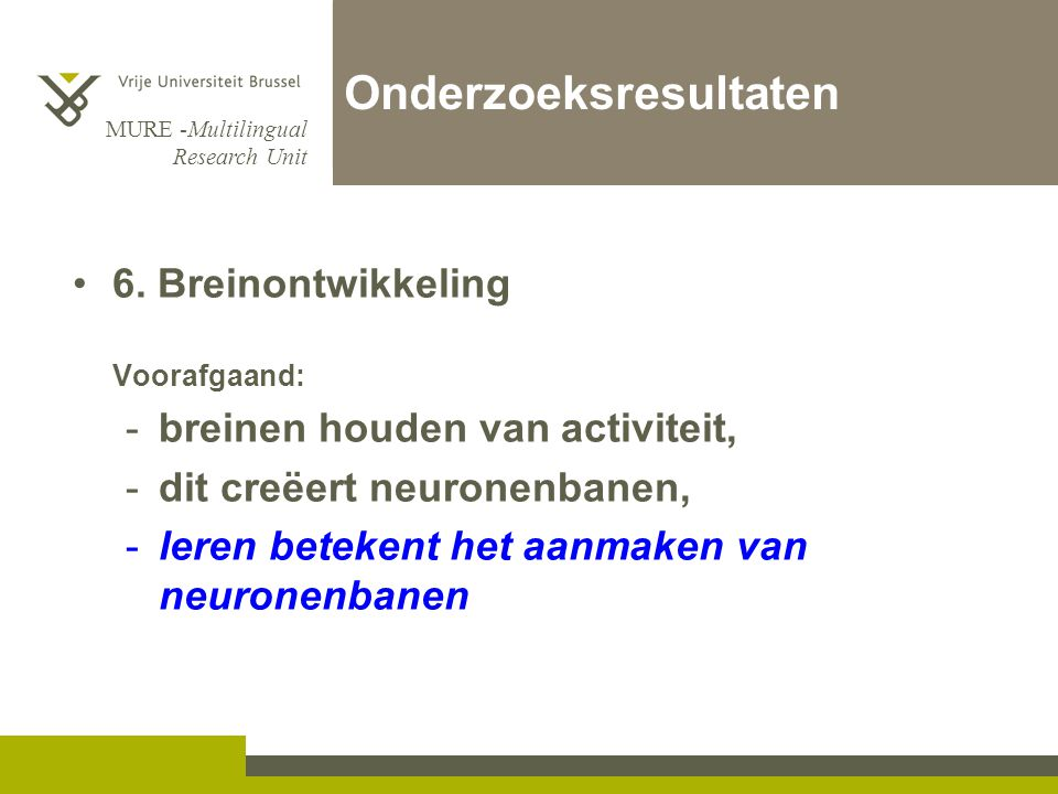 MURE -Multilingual Research Unit Onderzoeksresultaten 6.