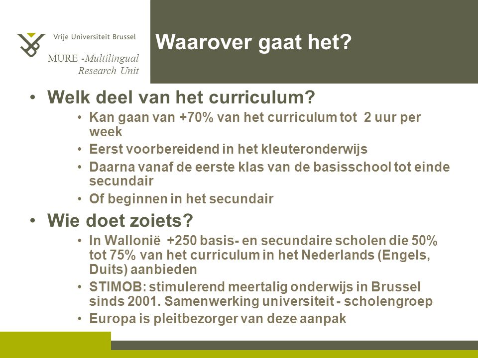 MURE -Multilingual Research Unit Welk deel van het curriculum.