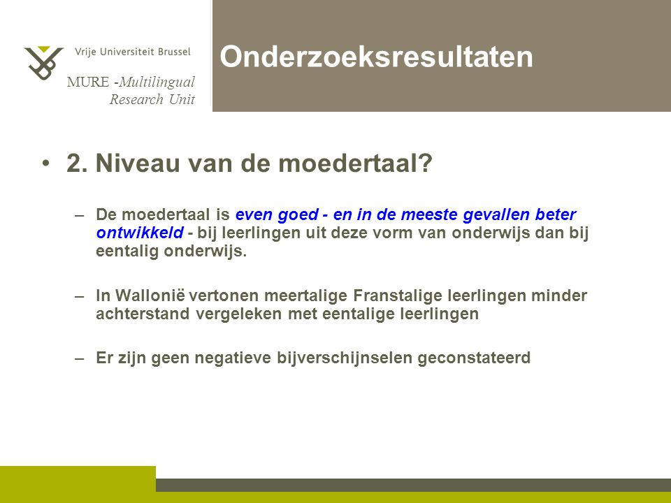 MURE -Multilingual Research Unit Conclusie Deze aanpak is democratisch en emancipatorisch en geeft iedereen, d.w.z.