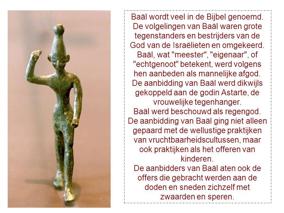 Baäl wordt veel in de Bijbel genoemd.