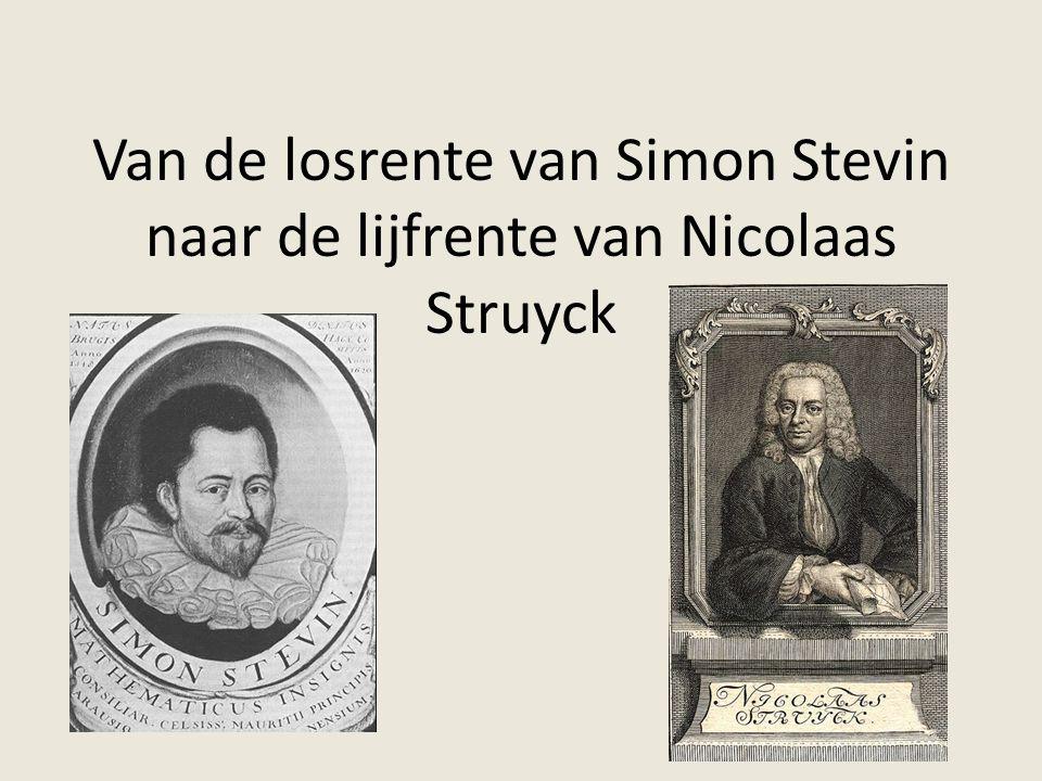 Van de losrente van Simon Stevin naar de lijfrente van Nicolaas Struyck