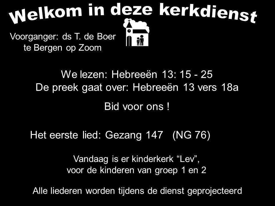 Votum (175b) Zegengroet De zegengroet mogen we beantwoorden met het gezongen amen Zingen: Gezang 147 (NG 76)....