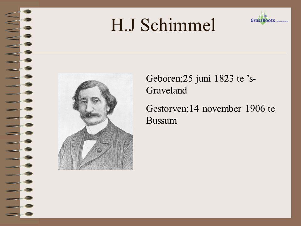 H.J Schimmel Geboren;25 juni 1823 te 's- Graveland Gestorven;14 november 1906 te Bussum