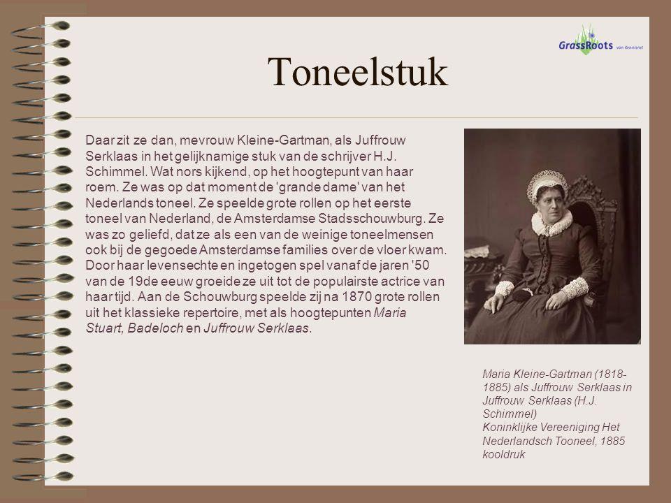 Toneelstuk Maria Kleine-Gartman (1818- 1885) als Juffrouw Serklaas in Juffrouw Serklaas (H.J. Schimmel) Koninklijke Vereeniging Het Nederlandsch Toone