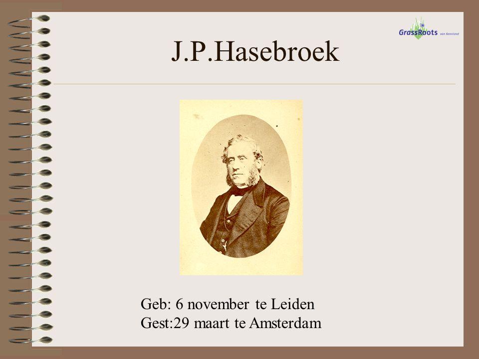 J.P.Hasebroek Geb: 6 november te Leiden Gest:29 maart te Amsterdam