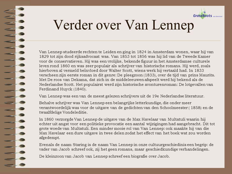 Verder over Van Lennep Van Lennep studeerde rechten te Leiden en ging in 1824 in Amsterdam wonen, waar hij van 1829 tot zijn dood rijksadvocaat was. V